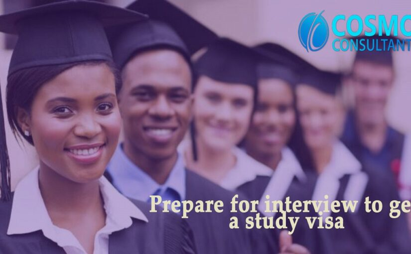 How to prepare for interview to get study visa?