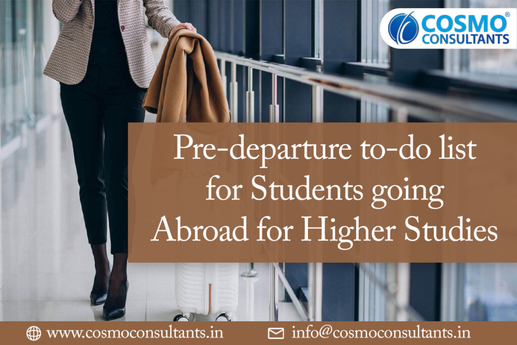 Pre-departure to-do list for students going abroad for higher studies.