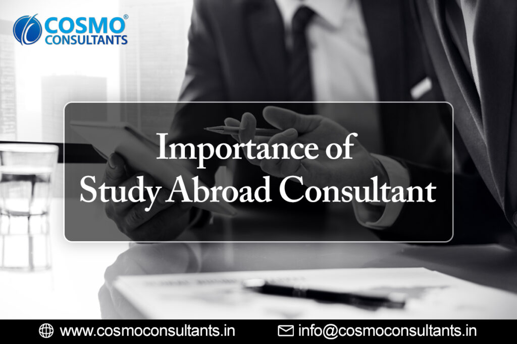 The Importance of Study Abroad Consultant: Your true guide for bright career